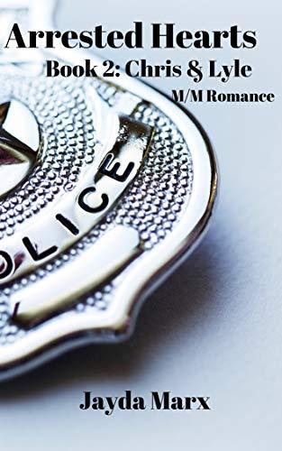 Chris & Lyle (Arrested Hearts #2)