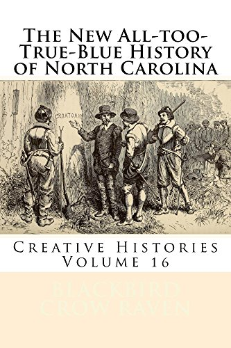 The New All-too-True-Blue History of North Carolina (New All-too-True Blue Histories Book 16)
