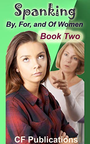 Spanking By, For, and Of Women - Book Two
