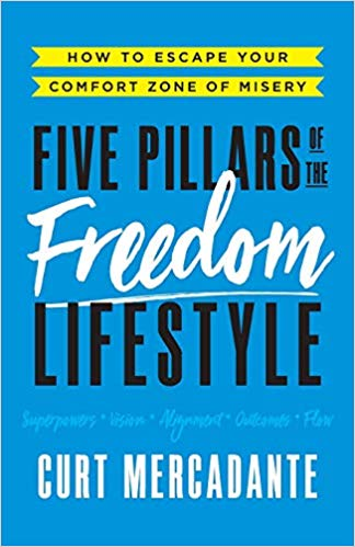 Five Pillars of the Freedom Lifestyle: How to Escape Your Comfort Zone of Misery