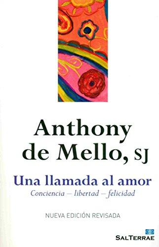 Una Llamada al Amor: Consciencia - Libertad - Felicidad by Anthony de Mello (1995) Paperback
