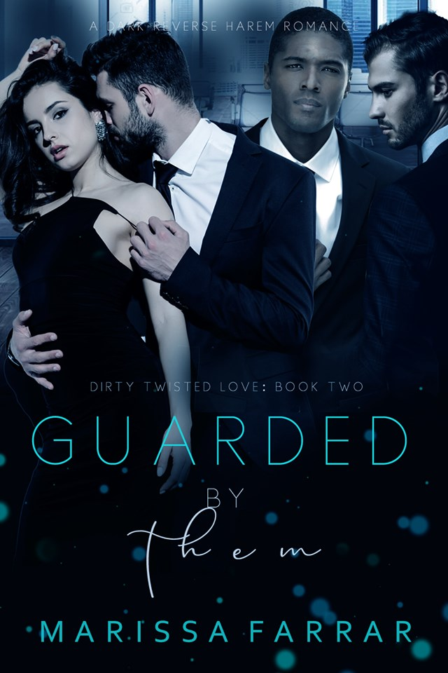 Guarded by Them (Dirty Twisted Love #2)