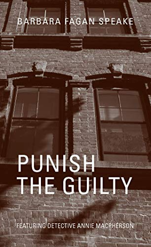 Punish the Guilty: Featuring Detective Annie Macpherson