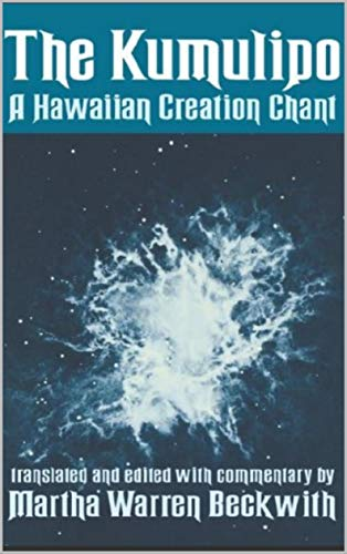 Kumulipo, A Hawaiian Creation Chant