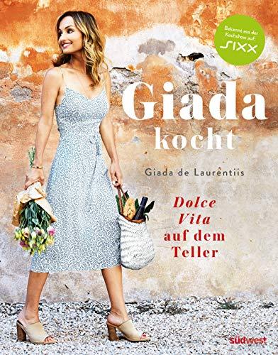 """Giada kocht: Dolce Vita auf dem Teller - Leichte und gesunde Varianten italienischer Lieblings-Rezepte vom Star aus """"Happy Italian Food"""""""