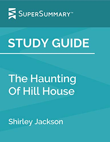 Study Guide: The Haunting Of Hill House by Shirley Jackson