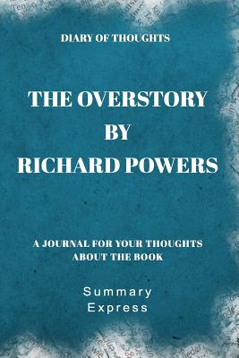 Diary of Thoughts: The Overstory by Richard Powers - A Journal for Your Thoughts About the Book