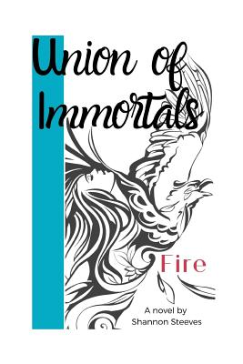 Union of Immortals - Fire: A women's historical fiction about empowering the goddess within