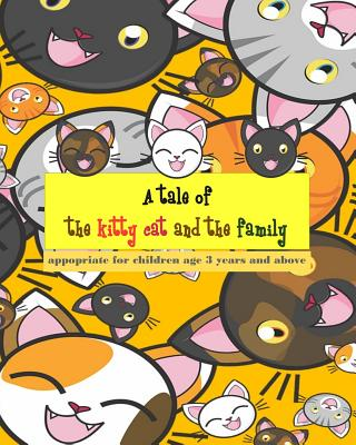 A tale of the kitty cat and the family: To practice reading skills Learning English vocabulary both nouns and adjectives, suitable for children aged 3 years and over