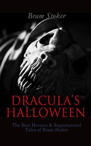Dracula's Halloween: The Best Horrors & Supernatural Tales of Bram Stoker
