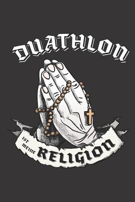 Duathlon Ist Meine Religion: DIN A5 6x9 I 120 Seiten I Blanko I Notizbuch I Notizheft I Notizblock I Geschenk I Geschenkidee