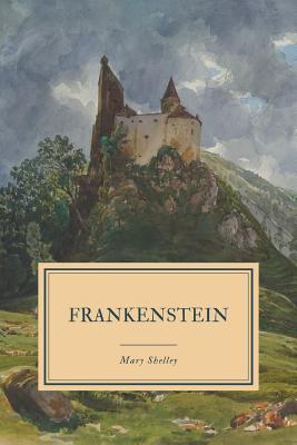 Frankenstein: or, The Modern Prometheus - 1831 Edition.