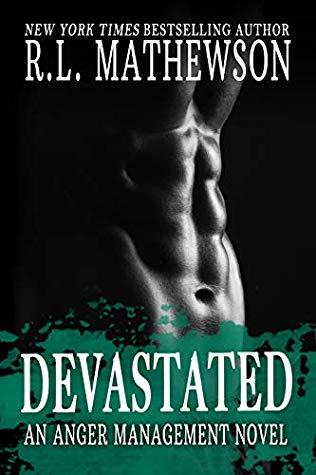 Devastated (Anger Management, #1)