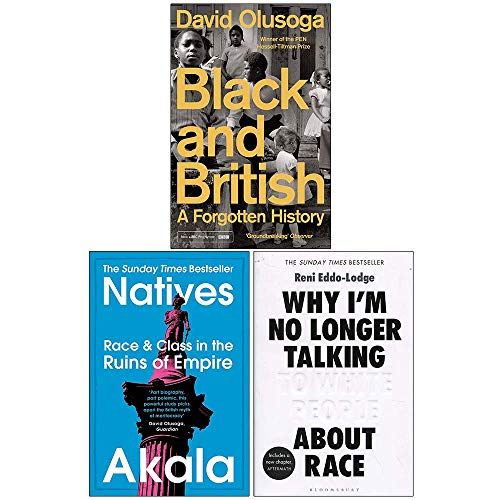 Black and British: A Forgotten History / Natives / Why I'm No Longer Talking To White People About Race: 3 Books Collection Set