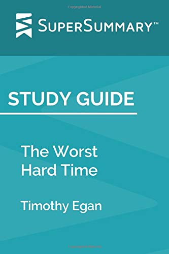 Study Guide: The Worst Hard Time by Timothy Egan