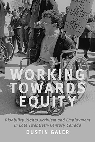 Working towards Equity: Disability Rights Activism and Employment in Late Twentieth-Century Canada