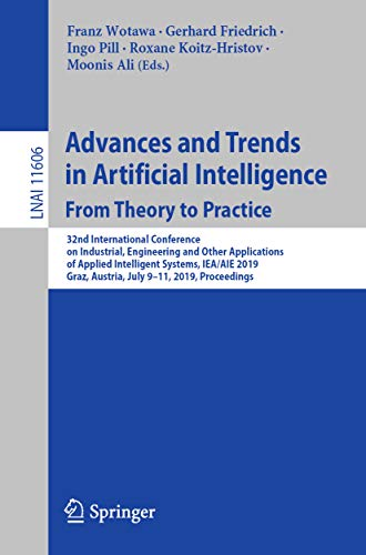 Advances and Trends in Artificial Intelligence. From Theory to Practice: 32nd International Conference on Industrial, Engineering and Other Applications ... Notes in Computer Science Book 11606)