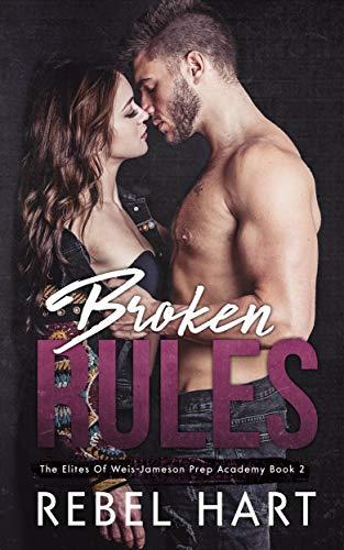 Broken Rules (The Elites of Weis-Jameson Prep Academy #2)