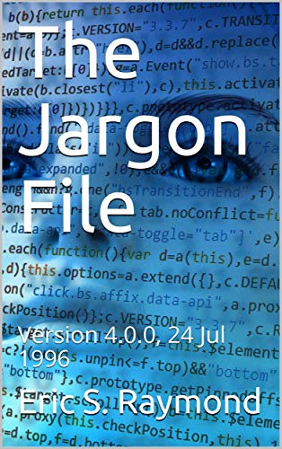 The Jargon File, Version 4.0.0, 24 Jul 1996