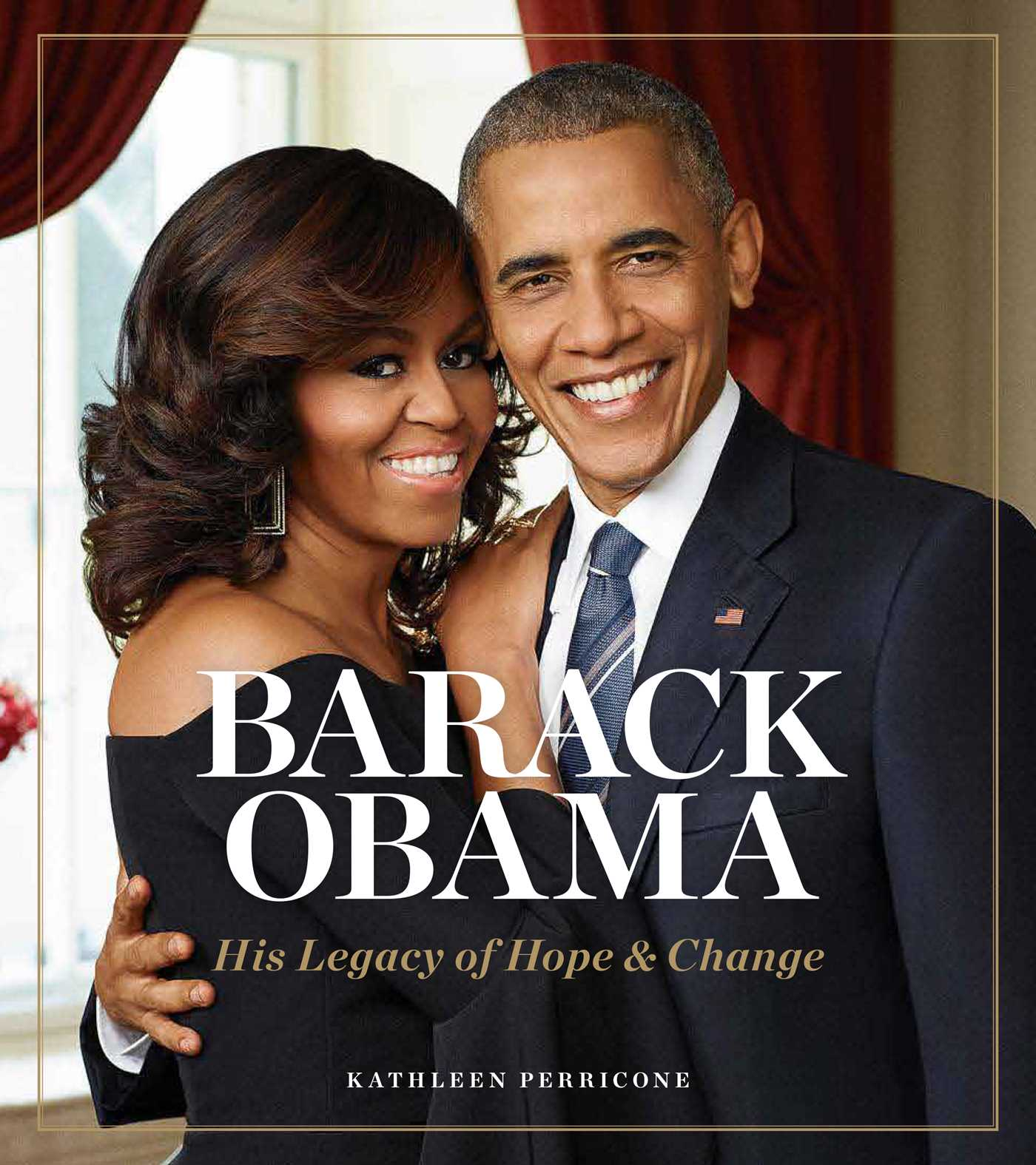 Barack Obama: His Legacy of Hope Change