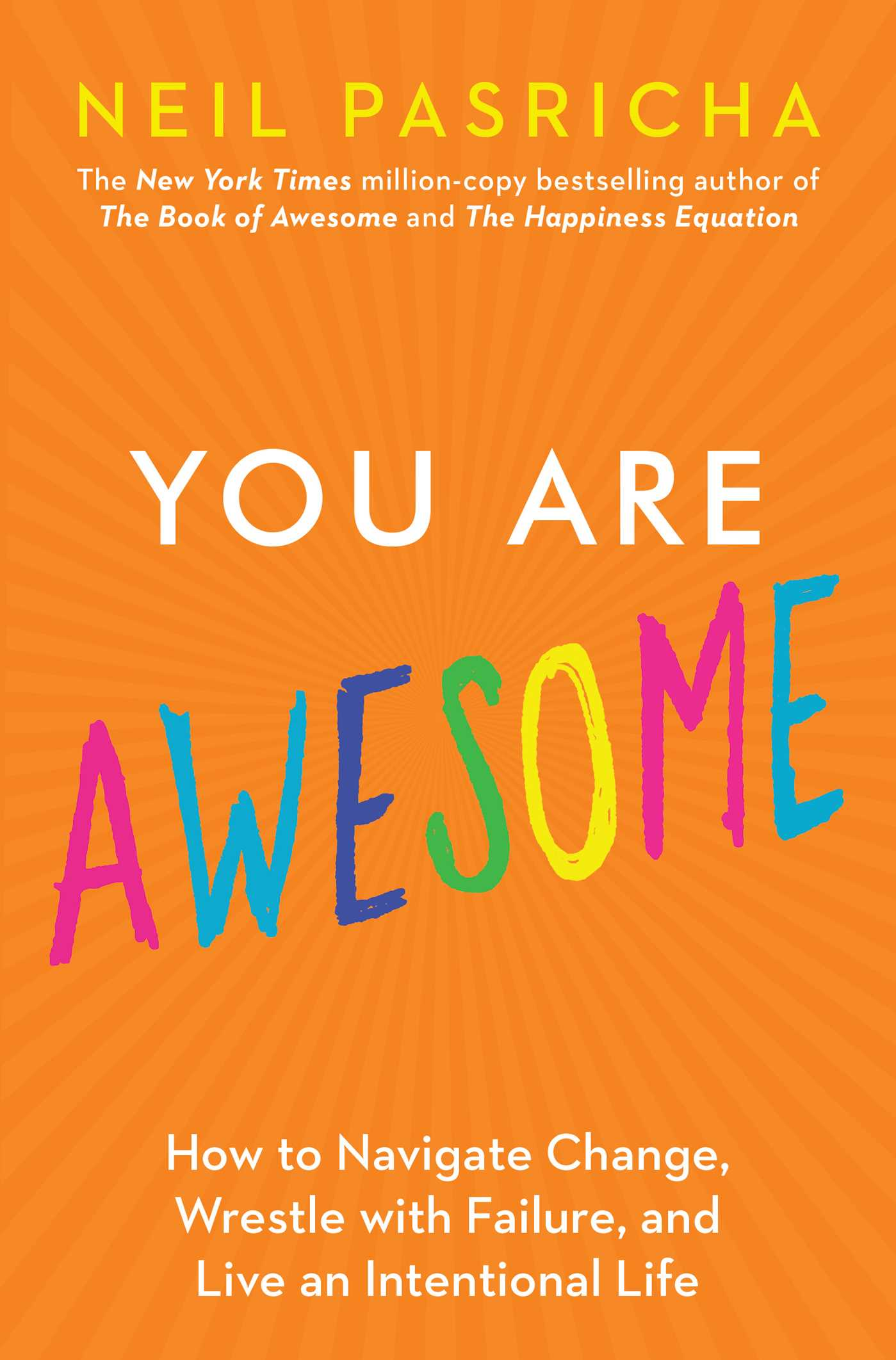 You Are Awesome: How to Navigate Change, Wrestle with Failure, and Live an Intentional Life