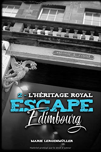 Escape Game à Edimbourg - Tome 2 : L'Héritage Royal