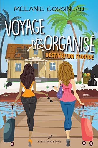 Voyage désorganisé - Destination Floride