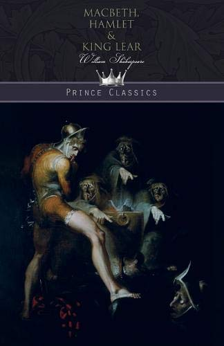 Macbeth, Hamlet & King Lear