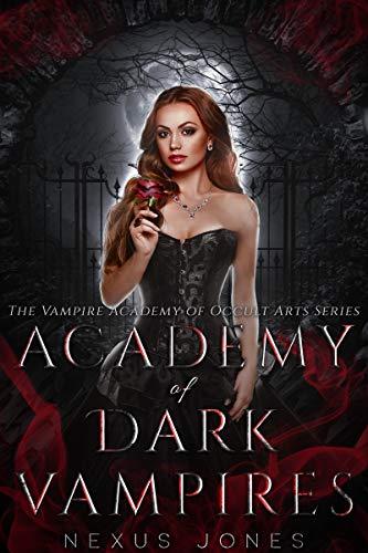 Academy of Dark Vampires: Vampire Academy of the Occult Arts Series