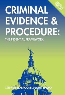 Criminal Evidence and Procedure: The Essential Framework