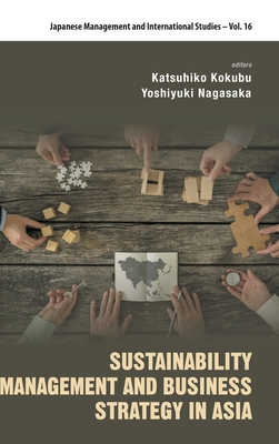 Sustainability Management and Business Strategy in Asia