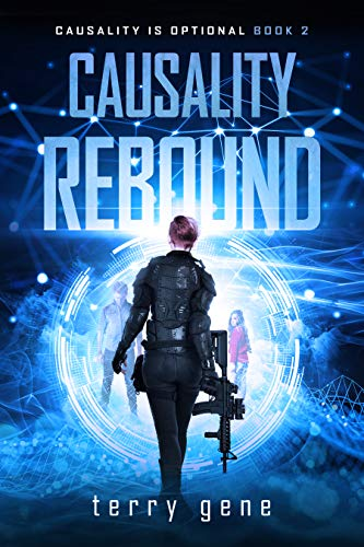 Causality Rebound: If you are the cause; can you be the cure? (Causality thriller about identity and alternative pasts Book 2) (Causality is Optional)