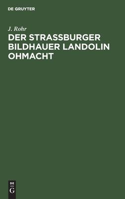 Der Stra�burger Bildhauer Landolin Ohmacht