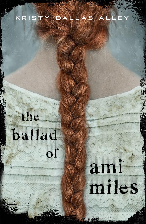 The Ballad of Ami Miles