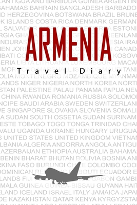 Armenia Travel Diary: Travel and vacation diary for Armenia. A logbook with important pre-made pages and many free sites for your travel memories. For a present, notebook or as a parting gift