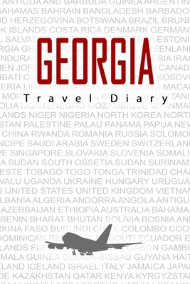 Georgia Travel Diary: Travel and vacation diary for Georgia. A logbook with important pre-made pages and many free sites for your travel memories. For a present, notebook or as a parting gift