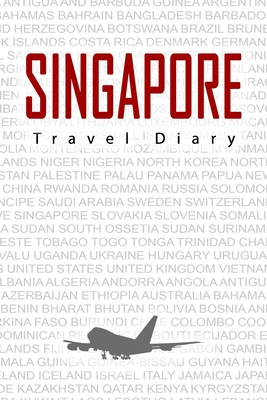 Singapore Travel Diary: Travel and vacation diary for Singapore. A logbook with important pre-made pages and many free sites for your travel memories. For a present, notebook or as a parting gift
