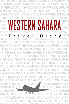 Western Sahara Travel Diary: Travel and vacation diary for Western Sahara. A logbook with important pre-made pages and many free sites for your travel memories. For a present, notebook or as a parting gift