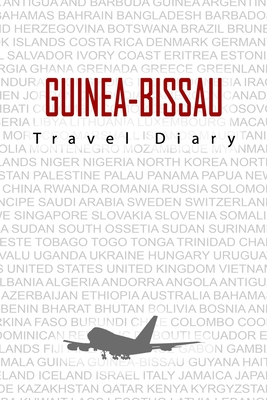 Guinea-Bissau Travel Diary: Travel and vacation diary for Guinea-Bissau. A logbook with important pre-made pages and many free sites for your travel memories. For a present, notebook or as a parting gift