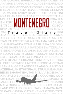 Montenegro Travel Diary: Travel and vacation diary for Montenegro. A logbook with important pre-made pages and many free sites for your travel memories. For a present, notebook or as a parting gift