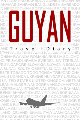 Guyana Travel Diary: Travel and vacation diary for Guyana. A logbook with important pre-made pages and many free sites for your travel memories. For a present, notebook or as a parting gift