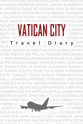 Vatican city Travel Diary: Travel and vacation diary for Vatican city. A logbook with important pre-made pages and many free sites for your travel memories. For a present, notebook or as a parting gift