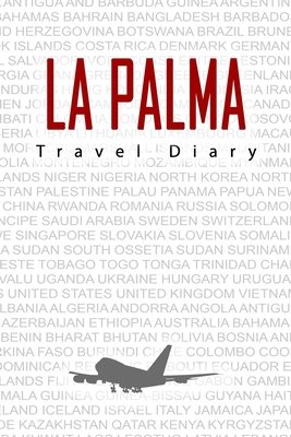 La Palma Travel Diary: Travel and vacation diary for La Palma. A logbook with important pre-made pages and many free sites for your travel memories. For a present, notebook or as a parting gift
