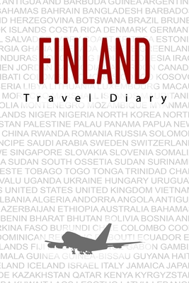 Finland Travel Diary: Travel and vacation diary for Finland. A logbook with important pre-made pages and many free sites for your travel memories. For a present, notebook or as a parting gift