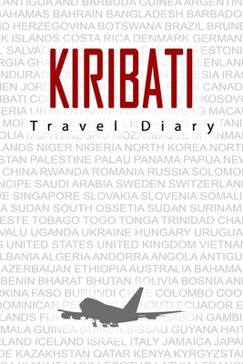 kiribati Travel Diary: Travel and vacation diary for kiribati. A logbook with important pre-made pages and many free sites for your travel memories. For a present, notebook or as a parting gift