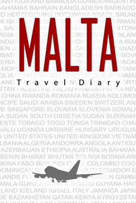 Malta Travel Diary: Travel and vacation diary for Malta. A logbook with important pre-made pages and many free sites for your travel memories. For a present, notebook or as a parting gift
