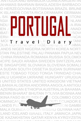 Portugal Travel Diary: Travel and vacation diary for Portugal. A logbook with important pre-made pages and many free sites for your travel memories. For a present, notebook or as a parting gift