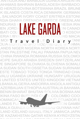 Lake Garda Travel Diary: Travel and vacation diary for Lake Garda. A logbook with important pre-made pages and many free sites for your travel memories. For a present, notebook or as a parting gift