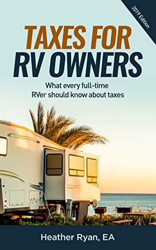 Taxes for RV Owners 2019 Edition: WHAT EVERY FULL-TIME RVER SHOULD KNOW ABOUT TAXES
