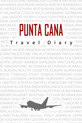 Punta Cana Travel Diary: Travel and vacation diary for Punta Cana. A logbook with important pre-made pages and many free sites for your travel memories. For a present, notebook or as a parting gift